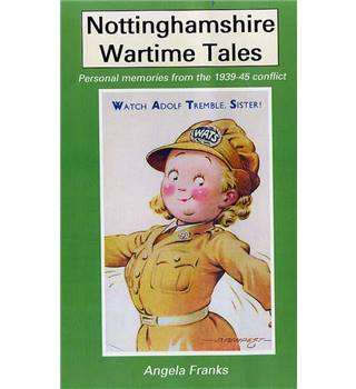 Nottinghamshire wartime tales