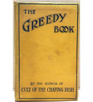 The Greedy Book  A Gastronomical Anthology