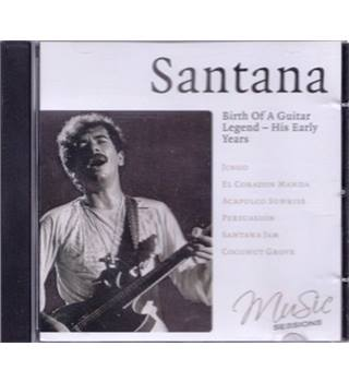 Santana: Birth of A Guitar Legend - His Early Years [CD]