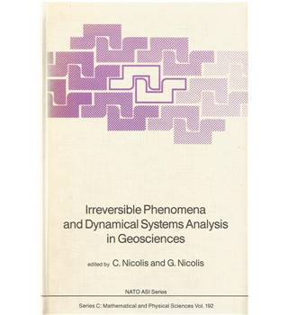 Irreversible Phenomena and Dynamical Systems Analysis in Geosciences