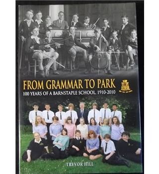 From Grammar to Park - 100 years of a Barnstaple School 1910 - 2010