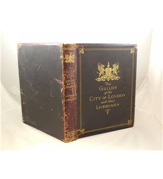 The Guilds of the City of London and the Liverymen by JC Thornley & CW Hastings