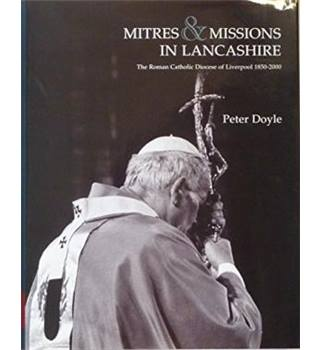 Mitres & missions in Lancashire