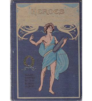 The Heroes,  or Greek Fairy Tales for my Children - Charles Kingsley - Illustrated by Thomas Heath Robinson - ca 1900-1910