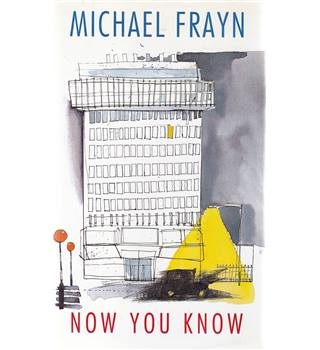 Now You Know - Michael Frayn - Signed 1st Edition