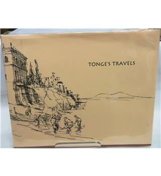 Tonge's Travels - Illustrated by John Watts, edited by Martyn and Angela Ould