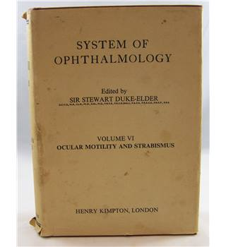 System of Ophthalmology Volume VI Ocular Motility and Strabismus