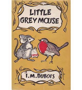 Little Grey Mouse - I. M. Dubois - 1st Edition, 1960