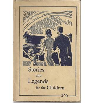 Stories and Legends for the Children