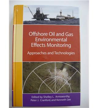 Offshore Oil and Gas Environmental Effects Monitoring: Approaches and Technologies