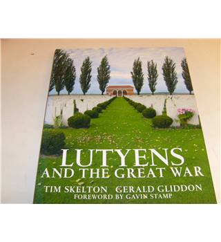 Lutyens and the Great War by Tim Skelton and Gerald Gliddon publ Frances Lincoln Ltd 2008 illustrated