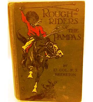 Rough Riders of the Pampas - F. S. Brereton