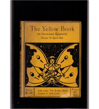 The Yellow Book: An Illustrated Quarterly - Volume IX April 1896