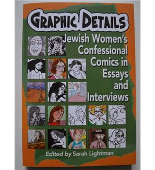 Graphic Details: Jewish Women's Confessional Comics in Essays and Interviews