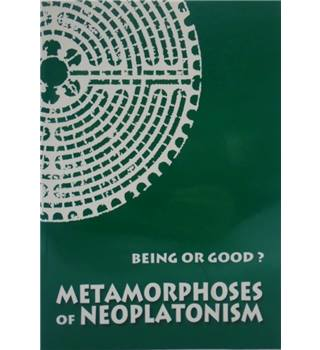 Being Or Good?: Metamorphoses Of Neoplatonism