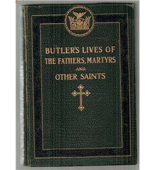 Butler's Lives of the Fathers, Martyrs and Other Saints Vol IV