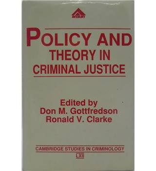 Policy And Theory In Criminal Justice