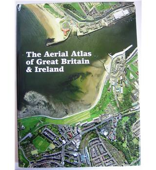 The Aerial Atlas of Great Britain & Ireland