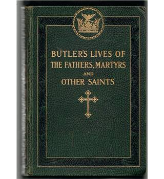 Butler's Lives of the Fathers, Martyrs and Other Saints  Vol 1