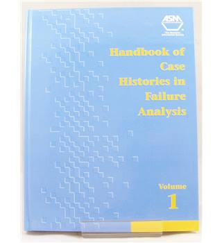 Handbook of Case Histories in Failure Analysis v. 1