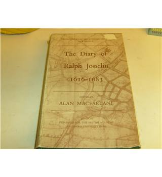 The Diary of Ralph Josselin 1616-1683 edited by Alan MacFarlane OUP 1976 good condition with dustjacket