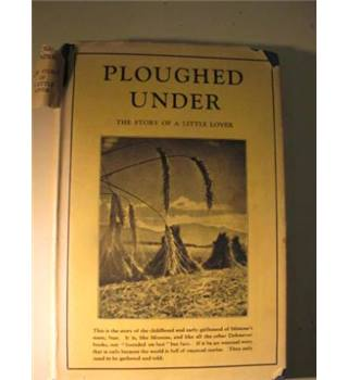 Ploughed Under: the Story of a Little Lover
