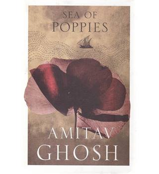 Sea of Poppies - Amitav Ghosh - 1st Indian Edition