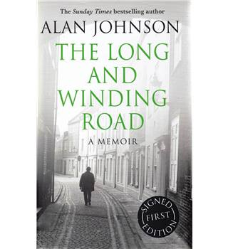 The Long and Winding Road - A Memoir - Alan Johnson - Signed 1st Edition