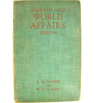 Britain and World Affairs 1783-1936