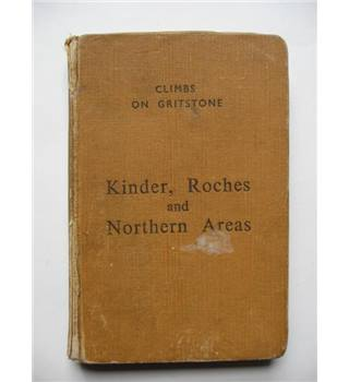 Kinder, Roches and Northern Areas. Climbs on Gritstone Volume 3.