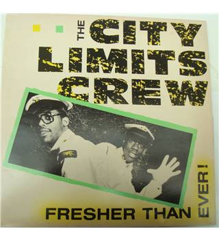 Fresher than Ever, City Limits Crew - vintage uk hip-hop