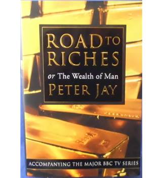 Road to riches, or, The wealth of man
