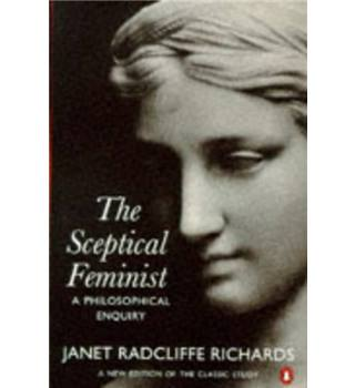 The sceptical feminist A Philosophical Enquiry
