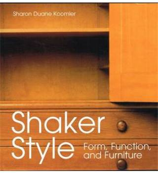 Shaker Style: Form, Function, and Furniture.