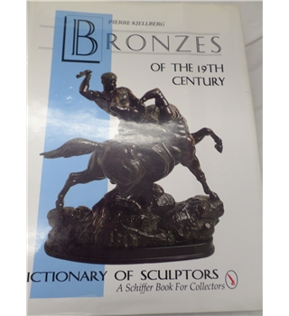 Bronzes of the 19th century - by Pierre Kjellberg Schiffer 1994 First Edition