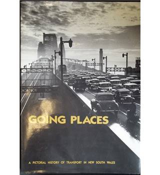 Going Places - A Pictorial History of Transport in New South Wales