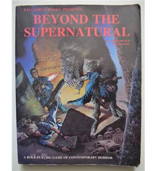 Beyond the Supernatural - A Role-playing Game of Contemporary Horror