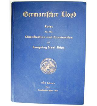 Germanischer Lloyd: Rules for the Classification and Construction of Seagoing Steel Ships