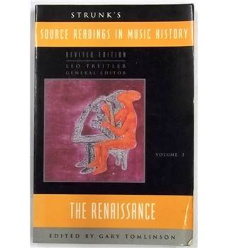 Source Reading in Music History - Volume 3 : The Renaissance [1988]