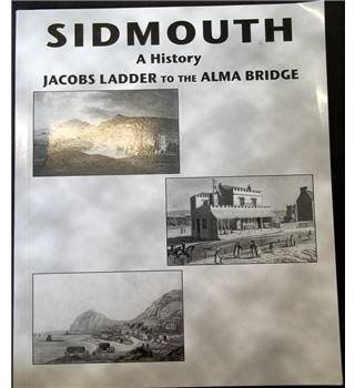 Sidmouth - A History - Jacobs Ladder to the Alma Bridge