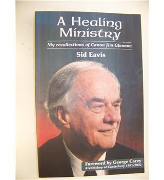 A Healing Ministry : My Recollections of Canon Jim Glennon