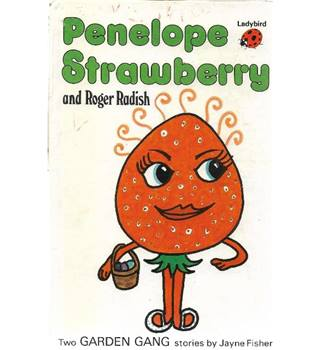 Penelope Strawberry and Roger Radish Ladybird Books
