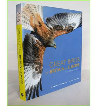 Great Birds of Britain and Europe;  200 Star Species