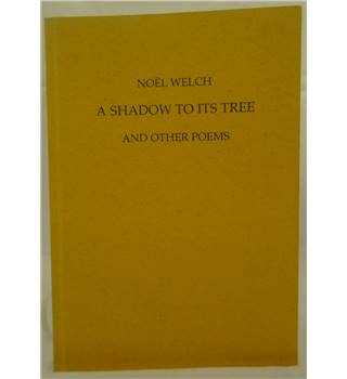 A Shadow To Its Tree And Other Poems