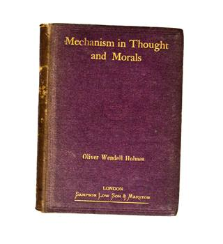 Mechanism in Thought and Morals. Oliver Wendel Holmes