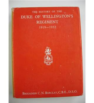 The History of the Duke of Wellington's Regiment 1919-1952