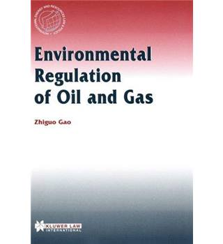 Environmental Regulation of Oil and Gas (International Energy & Resources Law and Policy)