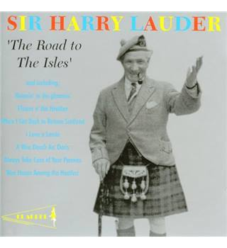 SIR HARRY LAUDER 'The Road to The Isles'