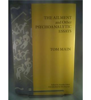The Ailment, and other Psychoanalytic Essays