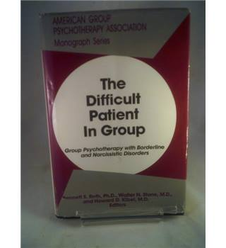 The Difficult Patient In Group; Grtherapy with Borderline and Narcissistic Disordersoup Psycho